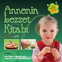 Annenin Lezzet KitabıOkul Öncesi Çocuklar İçin Tarifler ve Beslenme Önerileri - Christelle Le Ru pdf epub