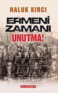 Ermeni Zamanı Unutma! - Haluk Kırcı pdf epub