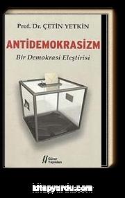 Antidemokrasizm & Bir Demokrasi Eleştirisi