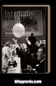 Fotoğrafçı Olmak / Pratik Bir Rehber