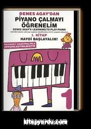 Denes Agay'dan Piyano Çalmayı Öğrenelim 1. Kitap Haydi Başlayalım