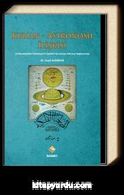 Kur'an - Astronomi İlişkisi (el-Musahabatü'l-Felekiyye fi'l-İşarati'l- Kur'aniyye Adlı Eser Bağlamında)