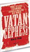 Vatan Cephesi & Türk Siyasal Yaşamında Cepheleşmelere  Bir Örnek