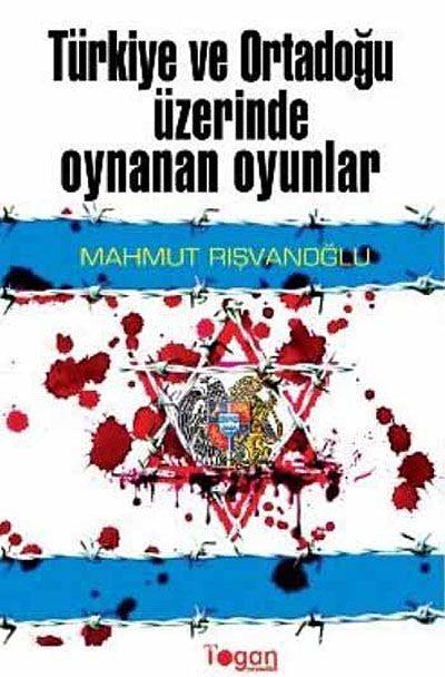 Türkiye ve Ortadoğu Üzerinde Oynanan Oyunlar - Mahmut Rışvanoğlu pdf epub