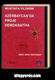 Azerbaycan'da Proje Demokratiya / Adım Adım Teslimiyet
