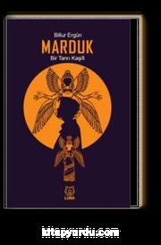 Marduk & Bir Tanrı Kaşifi
