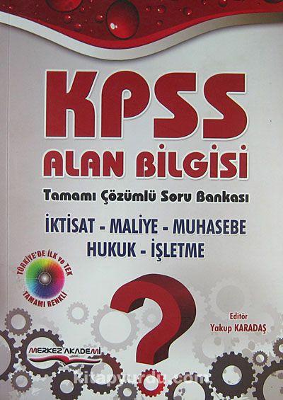 KPSS Alan Bilgisi Tamamı Çözümlü Soru Bankası amp; İktisat-Maliye-Muhasebe-Hukuk-İşletme