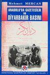 Anadolu'da Gazetecilik ve Diyarbakır Basını (1-D-26)