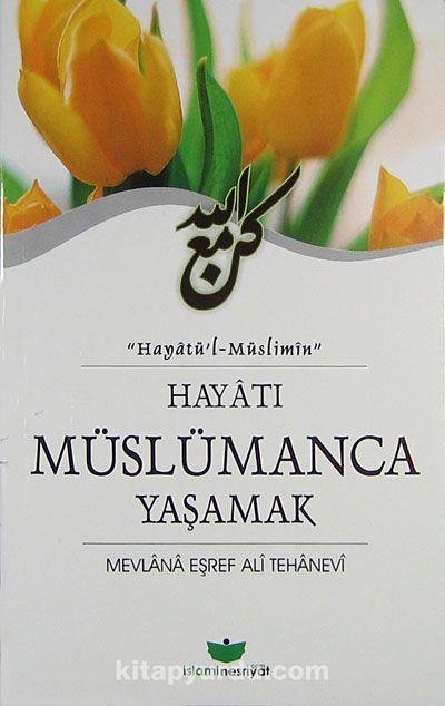 Hayatı Müslümanca Yaşamak