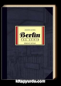 Berlin - Taş Şehir - Birinci Kitap