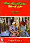 Türkçe Öğreniyoruz 1 / Türkisch Aktiv / Türkçe-Fransızca Anahtar Kitap