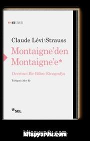 Montaigne'den Montaigne'e Devrimci Bir Bilim: Etnografya