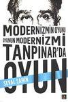 Modernizmin Oyunu Oyunun Modernizmi & Tanpınar'da Oyun