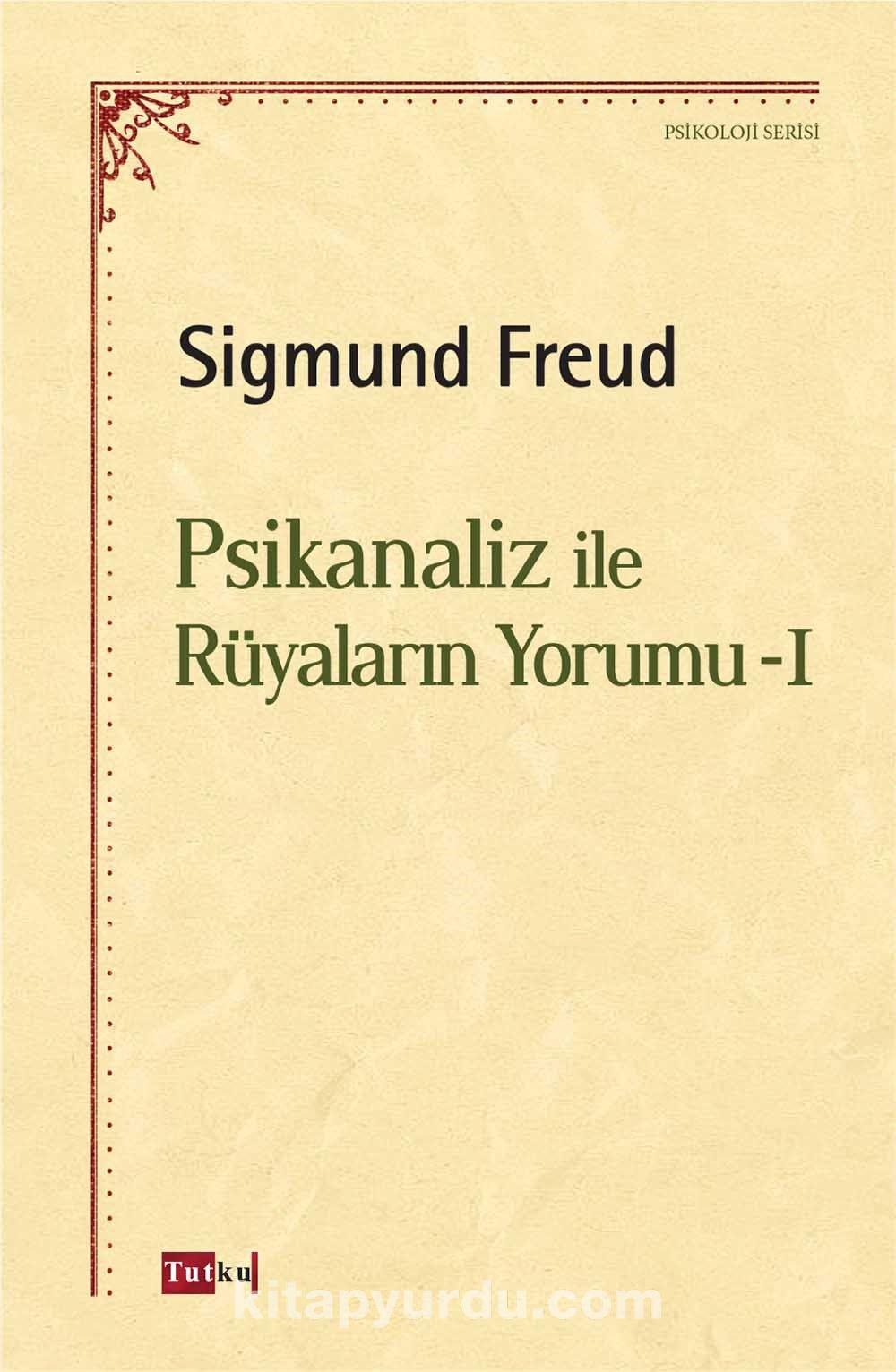 Psikanaliz ile Rüyaların Yorumu 1 - Sigmund Freud pdf epub