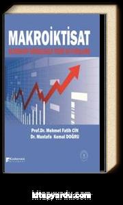 Makro İktisat Alternatif Görüşlerle Teori ve Uygulama