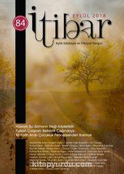 Sayı:84 Eylül 2018 İtibar Edebiyat ve Fikriyat Dergisi