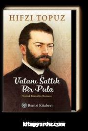 Vatanı Sattık Bir Pula & Namık Kemal'in Romanı