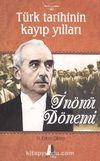 İnönü Dönemi & Türk Tarihinin Kayıp Yılları