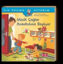 Minik Çağlar Anaokuluna Başlıyor / İlk Okuma Kitabım
