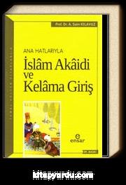 Anahatlarıyla İslam Akaidi ve Kelama Giriş