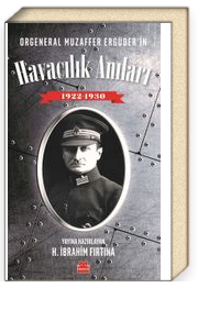 Orgeneral Muzaffer Ergüder'in Havacılık Anıları 1922-1930