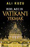 Kod Adı:39 Vatikan'ı Yıkmak
