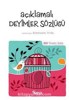 Açıklamalı Deyimler Sözlüğü (Kenar Boyalı) / 100 Temel Eser