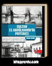 Sultan 2. Abdülhamid'in Payitahtı