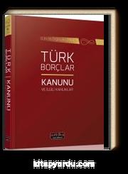 Son Değişikliklerle Türk Borçlar Kanunu ve İlgili Kanunlar
