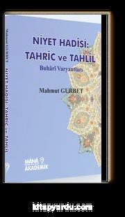 Niyet Hadisi: Tahric ve Tahlil & Buhari Varyantları