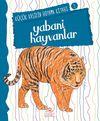 Yabani Hayvanlar / Küçük Kaşifin Boyama Kitabı -2
