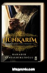 Hünkarım & Bir Tahsin Paşa Romanı