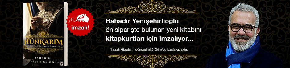 Hünkarım & Bir Tahsin Paşa Romanı. Bahadır Yenişehirlioğlu, Kitapkurtları için İmzalıyor!