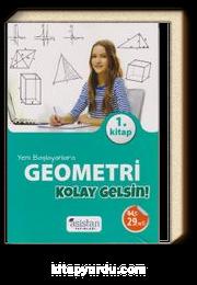 Yeni Başlayanlara Geometri Kolay Gelsin 1. Kitap