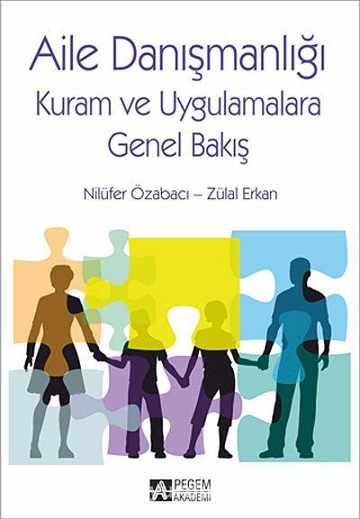 Aile DanışmanlığıKuram ve Uygulamalara Genel Bakış - Nilüfer Özabacı pdf epub