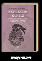 Kapitalizm Ölmeli! & Kapitalizme Temel Bir Giriş: Nedir Bu Kapitalizm, Neden Berbat Bir Şeydir ve Nasıl Ezilir?