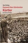 Osmanlı'dan Günümüze Kürtler & Kürdoloji Notları