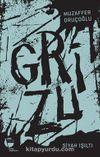 Grizu 1 / Siyah Işıltı