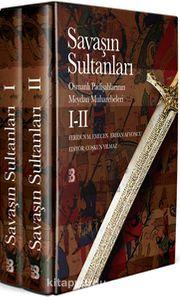 Savaşın Sultanları I-II & Osmanlı Padişahlarının Meydan Muharebeleri (Takım 2 Cilt Kutulu)
