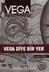 Vega & Vega Diye Bir Yer