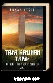 Taşa Kazınan Tarih & Türklerin İlk Yazılı Belgeleri