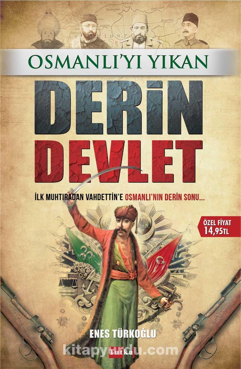 Osmanlı'yı Yıkan Derin Devlet - Enes Türkoğlu pdf epub