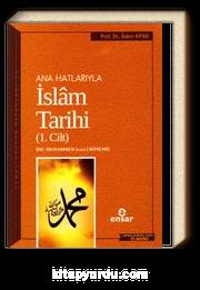 Anahatlarıyla İslam Tarihi 1