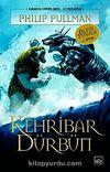 Kehribar Dürbün /Altın Pusula Karanlık Cevher Dizisi / 3.Kitap