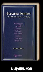 Pervasız Dahiler / Filozof Entelektüeller ve Politika