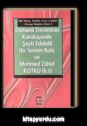 Osmanlı Devletinin Kuruluşunda Şeyh Edebali Hz.'lerinin Rolü ve Mehmed Zahid Kotku (k.s)