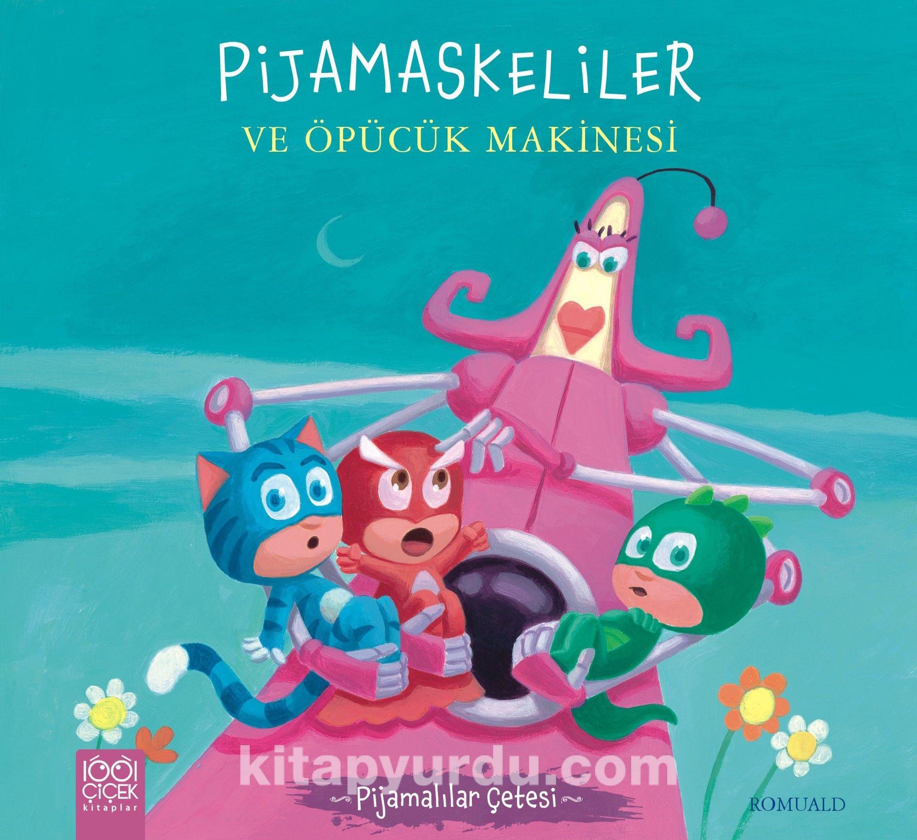 Pijamaskeliler ve Öpücük Makinesi - Romuald pdf epub