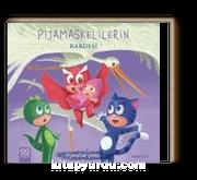 Pijamaskelilerin Kardeşi