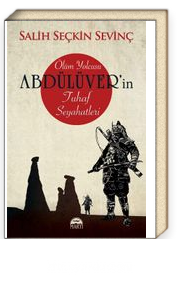 Ölüm Yolcusu Abdülüver'in Tuhaf Seyahatleri
