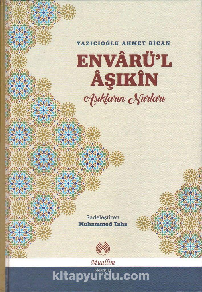Envarü'l AşıkinAşıkların Nurları - Ahmed Bican Yazıcıoğlu pdf epub